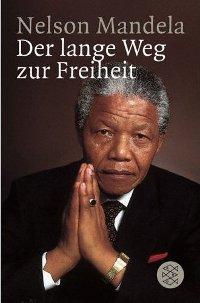 Nelson Mandela Der lange Weg zur Freiheit