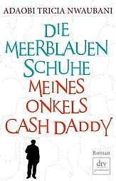 Die meerblauen Schuhe meines Onkels Cash Daddy (c) Suhrkamp Verlag